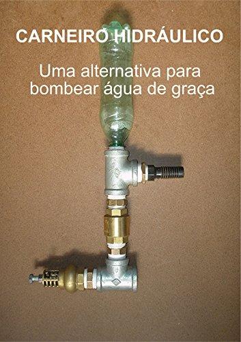 Carneiro Hidráulico: Uma alternativa para bombear água de graça (Portuguese Edition)