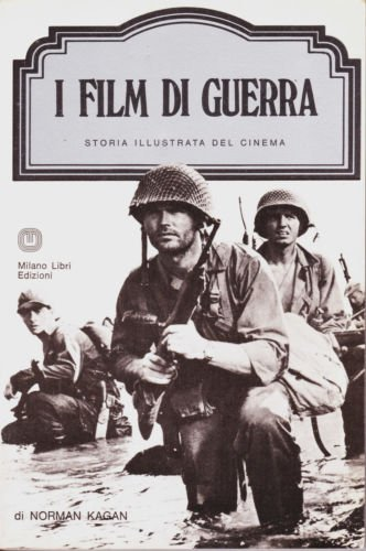 Cinema. Norman Kagan: I film di guerra. 1978