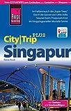 Reise Know-How CityTrip PLUS Singapur mit Sentosa und Inselausflügen: Reiseführer mit Faltplan und kostenloser Web-App - Rainer Krack