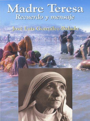 Madre Teresa Recuerdo y mensaje (Semblanzas) por José Luis González-Balado