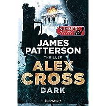 Dark - Alex Cross 18: Thriller