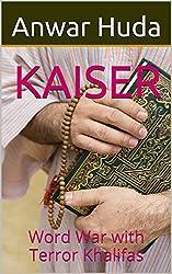 KAISER: Word War with Terror Khalifas