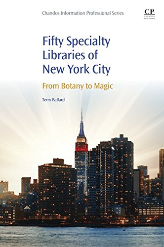 50 Specialty Libraries of New York City: From Botany to Magic (English Edition) -