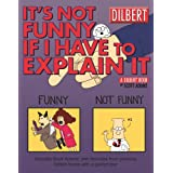 It's Not Funny If I Have to Explain It: A Dilbert Treasury (Dilbert Book Treasury)