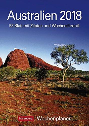 Australien - Kalender 2018: Wochenplaner, 53 Blatt mit Zitaten und Wochenchronik