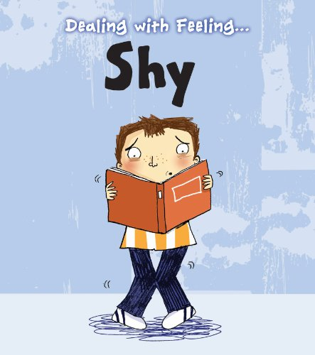 Shy (Dealing with Feeling...)