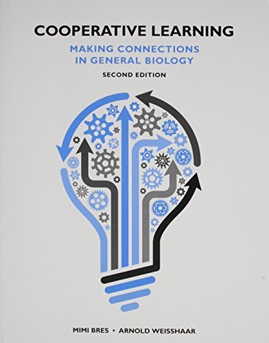 Cooperative Learning: Making Connections in General Biology by Mimi Bres (2014-09-02)
