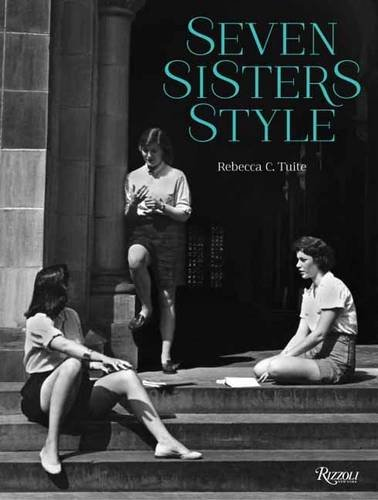 Seven Sisters Style: The All-American Preppy Look (Buch Rebecca)