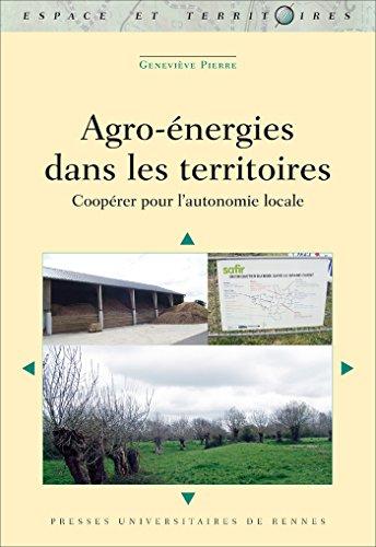 Agro-énergies dans les territoires (Espace et Territoires) par Geneviève Pierre