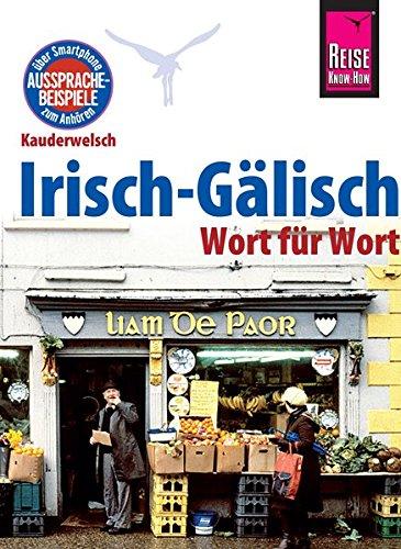 Reise Know-How Sprachführer Irisch-Gälisch - Wort für Wort: Kauderwelsch-Band 90