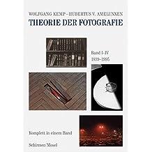 Theorie der Fotografie Band I-IV 1839-1995: Komplett in einem Band / Jubiläumsausgabe