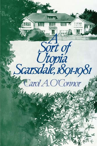 A Sort of Utopia 1891-1981: Scarsdale: Scarsdale, 1891-1981