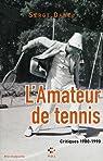 L'Amateur de tennis : Critiques 1980-1990 par Daney