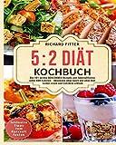 5 2 Diät Kochbuch: Die 101 besten SCHLEMMER Rezepte zum Intervallfasten unter 600 Kalorien – Abnehmen ohne Sport und ohne Diät! Lecker essen und trotzdem schlank. Inklusive Tipps zum Kurzzeitfasten.