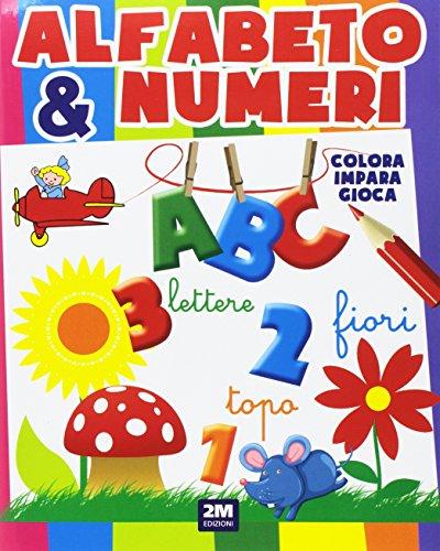 Alfabeto e numeri. Ediz. a colori