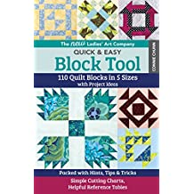 The New Ladies' Art Company Quick & Easy Block Tool: 110 Quilt Blocks in 5 Sizes with Project Ideas  • Packed with Hints, Tips & Tricks • Simple Cutting Charts, Helpful Reference Tables