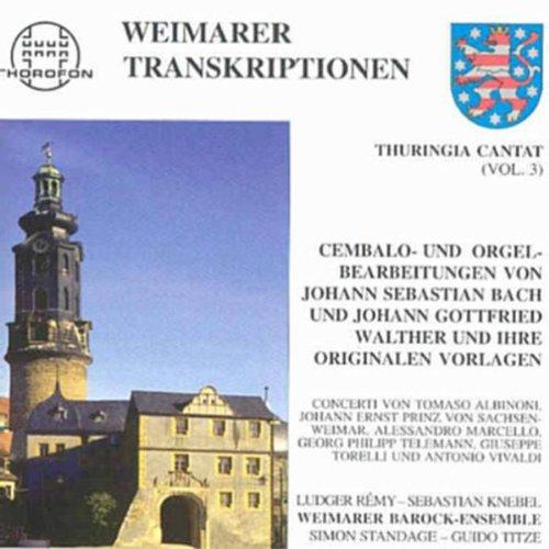 Thuringia Cantat - Vol. 3: Weimarer Transkriptionen - Weimarer Cembalo- und Orgelbearbeitungen von...