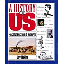 A History of US: Book 7: Reconstruction and Reform by Joy Hakim (1994-12-15)