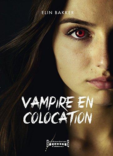 Vampire en colocation: Thriller fantastique par Elin Bakker
