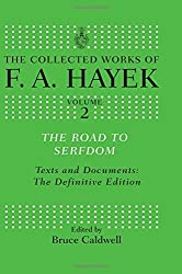 The Road to Serfdom: Text and Documents: The Definitive Edition (The Collected Works of F. A. Hayek) by F. A. Hayek (2007-07-16)