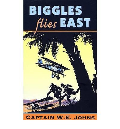 [(Biggles Flies East)] [Author: W. E. Johns] published on (October, 1992)