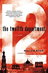 The Twelfth Department: A Novel (Captain Alexei Korolev Novels) by Ryan, William (2014) Paperback