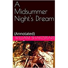 A Midsummer Night's Dream: (Annotated) (English Edition)