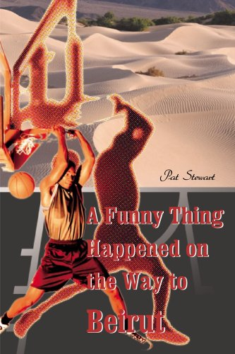 A Funny Thing Happened on the Way to Beirut por Pat Stewart