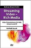 Streaming Video: Rich Media produzieren (dtv Beck EDV-Berater)