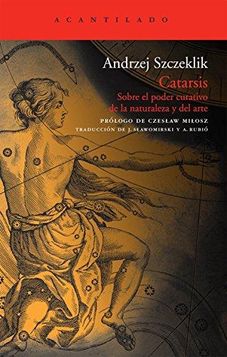 Catarsis. Sobre El Poder Curativo De La Naturaleza Y Del Arte (El Acantilado)