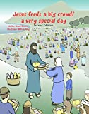 Jesus feeds a big crowd: A very special day (Miracles of Jesus Book 1)