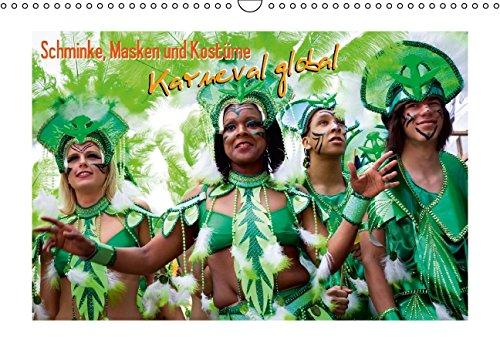 Schminke, Masken und Kostüme: Karneval global (Wandkalender 2015 DIN A3 quer): Funkenmariechen und Sambatanz (Monatskalender, 14 Seiten)