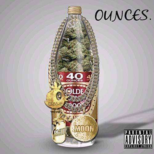 Ounces (feat. Moon & Wall G.) [Explicit]