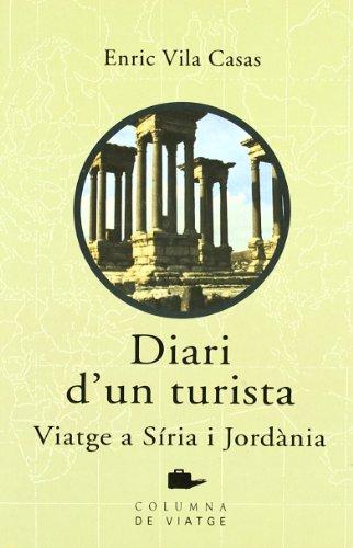 DIARI D'UN TURISTA, VIATGE A SíRIA I (Col·lecció de viatge)