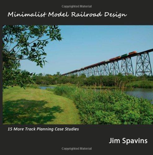 Minimalist Model Railroad Design: 15 More Track Planning Case Studies por Jim Spavins