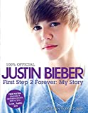 Justin Bieber: First Step 2 Forever: My Story (100% Official)