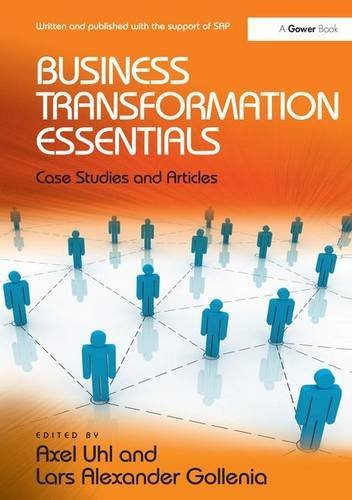 Business Transformation Essentials: Case Studies and Articles by Axel Uhl (2013-09-28)