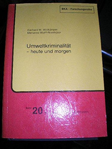 Umweltkriminalitt - heute und morgen. (=BKA-Forschungsreihe; Nr. 20).