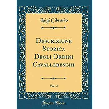 Descrizione Storica Degli Ordini Cavallereschi, Vol. 2 (Classic Reprint)