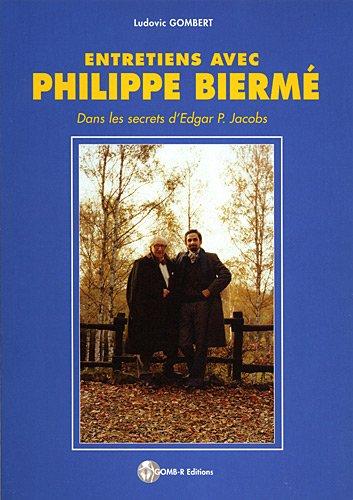 Entretiens aec Philippe Biermé : Dans les secrets d'Edgar P. Jacobs