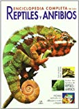 Enciclopedia Completa de los Reptiles y Anfibios (Grandes Obras)