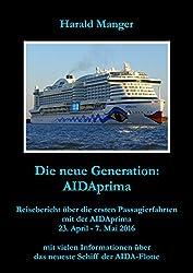 Die neue Generation: AIDAprima: Reisebericht über die ersten Passagierfahrten mit der AIDAprima