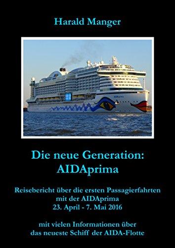 AIDAprima: Reisebericht über die ersten Passagierfahrten mit der AIDAprima ()