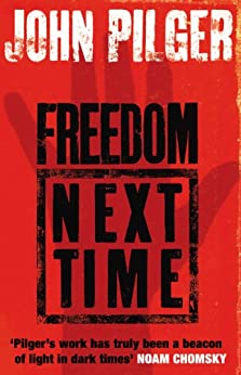 Freedom Next Time by [Pilger, John]