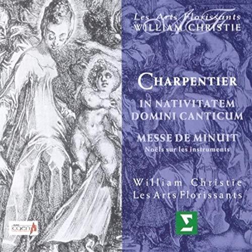 M-A. Charpentier - In Nativitatem Domini Canticum ~ Messe de Minuit ~ Noël sur les instruments / Les Arts Florissants, Christie