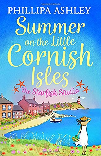 Summer on the Little Cornish Isles: The Starfish Studio (Little Cornish Isles 3) por Phillipa Ashley