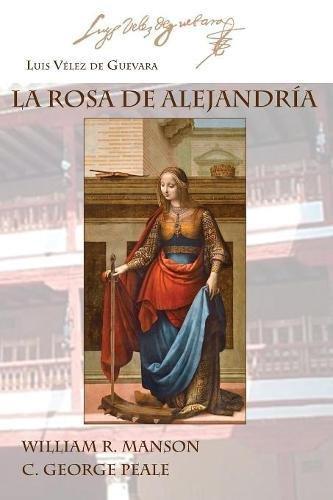 LA ROSA DE ALEJANDRÍA (Ediciones criticas) por Luis Velez de Guevara