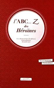 """Afficher """"L'ABC Z des héroïnes..."""""""