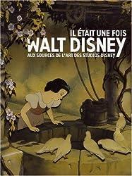 Il était une fois Walt Disney : Aux sources de l'art des studios Disney
