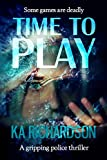 Time to Play (North East Police) by K.A. Richardson